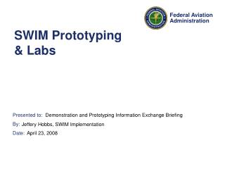 SWIM Prototyping  & Labs
