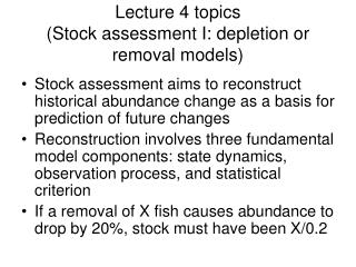 Lecture 4 topics (Stock assessment I: depletion or removal models)