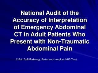 C Ball, SpR Radiology, Portsmouth Hospitals NHS Trust