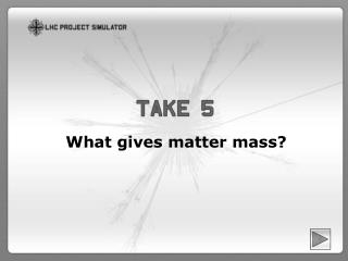 What gives matter mass?
