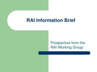 RAI Information Brief