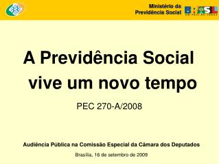 Audiência Pública na Comissão Especial da Câmara dos Deputados Brasília, 16 de setembro de 2009