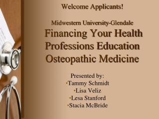 Presented by: Tammy Schmidt Lisa Veliz Lesa Stanford Stacia McBride