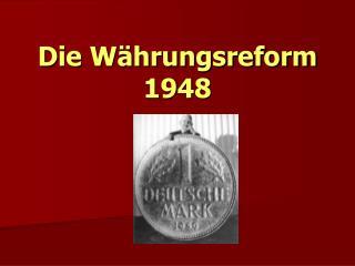 Die Währungsreform 1948