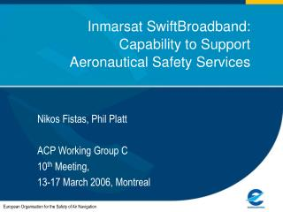 Inmarsat SwiftBroadband: Capability to Support  Aeronautical Safety Services