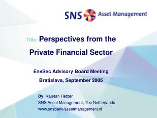 Title: Perspectives from the  Private Financial Sector EnvSec Advisory Board Meeting
