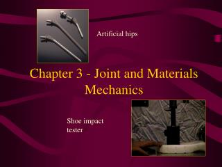 Chapter 3 - Joint and Materials Mechanics