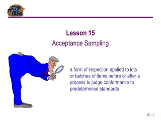 Lesson 15 Acceptance Sampling