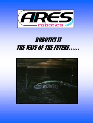 ROBOTICS IS  THE WAVE OF THE FUTURE……