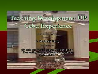 Teaching Development: UP Cebu Experience