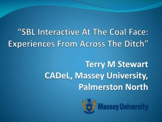 �SBL Interactive At The Coal Face: Experiences From Across The Ditch�