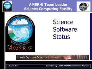 AMSR-E Team Leader  Science Computing Facility