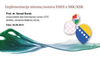 Implementacija  sistema /sustava EMIS  u SBK/KSB