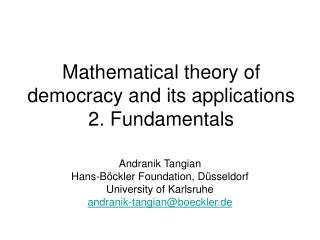 Mathematical theory of democracy and its applications 2. Fundamentals