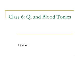 Class 6: Qi and Blood Tonics