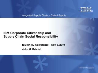 IBM Corporate Citizenship and  Supply Chain Social Responsibility
