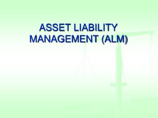 ASSET LIABILITY MANAGEMENT (ALM)