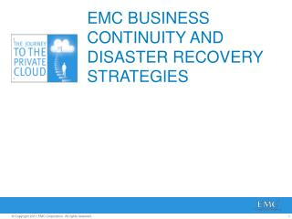 EMC BUSINESS CONTINUITY AND DISASTER RECOVERY STRATEGIES