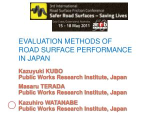 EVALUATION METHODS OF ROAD SURFACE PERFORMANCE IN JAPAN