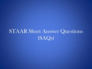 STAAR Short Answer Questions (SAQs)