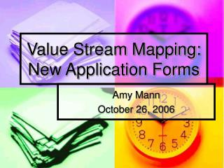 Value Stream Mapping: New Application Forms