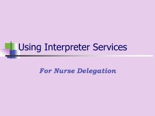 Using Interpreter Services