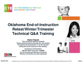Oklahoma End-of-Instruction  Retest/Winter/Trimester Technical Q&A Training