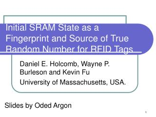 Initial SRAM State as a Fingerprint and Source of True Random Number for RFID Tags