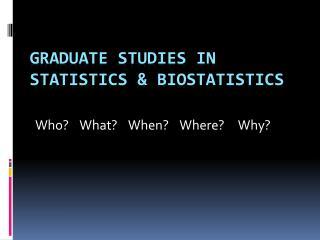 Graduate STUDIES in STATISTICS  BIOSTATISTICS