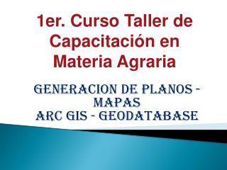 1er. Curso Taller de Capacitación en Materia Agraria