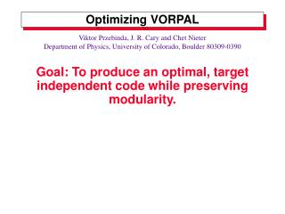 Optimizing VORPAL