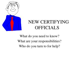 NEW CERTIFYING                    OFFICIALS