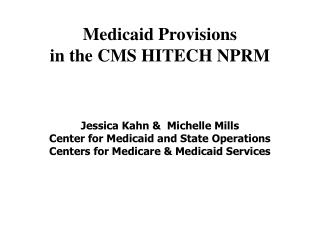 Medicaid Provisions  in the CMS HITECH NPRM