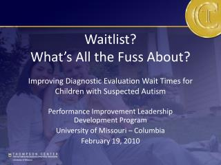 Performance Improvement Leadership Development Program University of Missouri – Columbia