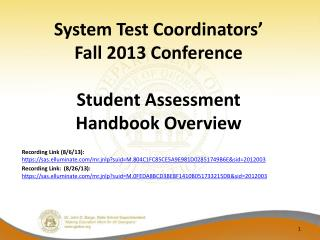 System Test Coordinators� Fall 2013 Conference Student Assessment Handbook Overview