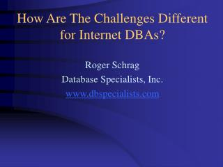 How Are The Challenges Different for Internet DBAs