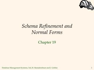 Schema Refinement and  Normal Forms