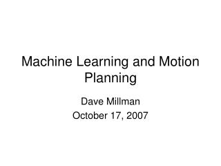Machine Learning and Motion Planning