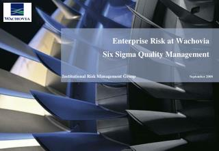 Enterprise Risk at Wachovia Six Sigma Quality Management