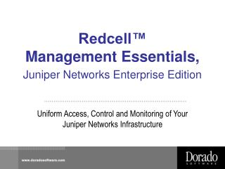 Redcell�  Management Essentials,  Juniper Networks Enterprise Edition