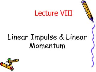Linear Impulse & Linear Momentum
