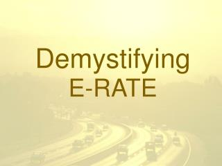 Demystifying E-RATE