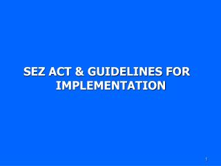 SEZ ACT & GUIDELINES FOR IMPLEMENTATION