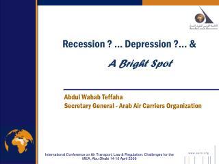 Abdul Wahab Teffaha  Secretary General - Arab Air Carriers Organization