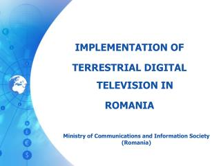 IMPLEMENTATION OF  TERRESTRIAL DIGITAL TELEVISION IN  ROMANIA
