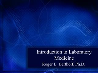 Introduction to Laboratory Medicine