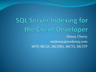 SQL Server Indexing for the  Client Developer