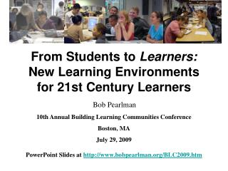 From Students to  Learners:  New Learning Environments for 21st Century Learners