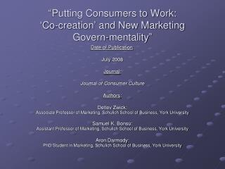 Putting Consumers to Work:   Co-creation  and New Marketing  Govern-mentality