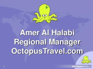 Amer Al Halabi Regional Manager OctopusTravel